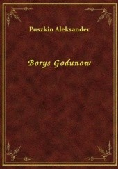 Okładka książki Borys Godunow Aleksander Puszkin
