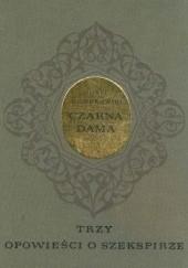 Okładka książki Czarna dama: trzy opowieści o Szekspirze Jurij Dombrowski