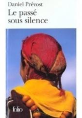 Okładka książki Le passé sous silence Daniel Prévost