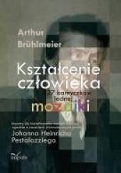 Okładka książki Kształcenie człowieka Arthur Brühlmeier