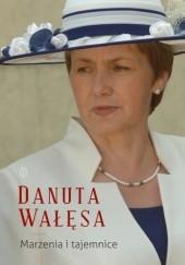 Okładka książki Marzenia i tajemnice Danuta Wałęsa,Piotr Adamowicz