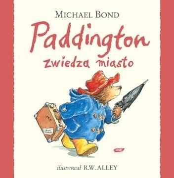Okładka książki Paddington zwiedza miasto Michael Bond
