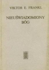 Okładka książki Nieuświadomiony Bóg Viktor E. Frankl
