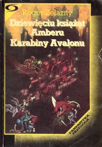 Okładka książki Dziewięciu książąt Amberu. Karabiny Avalonu Roger Zelazny