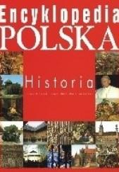 Okładka książki Encyklopedia polska - historia Tomasz Biber,Maciej Leszczyński,Dariusz Banaszak