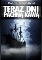 Okładka książki Teraz dni pachną kawą Marcin Brzostowski