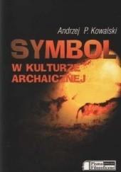 Okładka książki Symbol w kulturze archaicznej