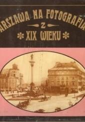 Okładka książki Warszawa na fotografiach z XIX wieku Dobrosław Kobielski