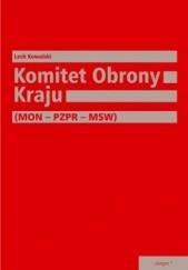 Okładka książki Komitet Obrony Kraju (MON – PZPR – MSW) Lech Kowalski