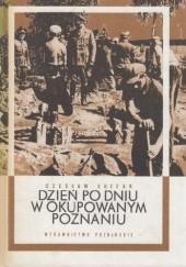Okładka książki Dzień po dniu w okupowanym Poznaniu