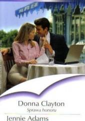 Okładka książki Sprawa honoru. Ślubny kontrakt Donna Clayton,Jennie Adams