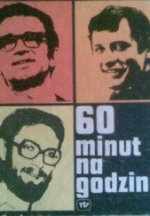 Okładka książki 60 minut na godzinę Marcin Wolski,Jacek Fedorowicz,Andrzej Waligórski,Jan Kaczmarek,Maria Czubaszek,Andrzej Zaorski