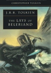 Okładka książki The Lays of Beleriand J.R.R. Tolkien,Christopher John Reuel Tolkien