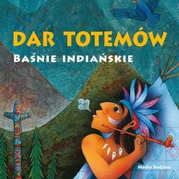 Okładka książki Dar totemów. Baśnie indiańskie Vladimir Hulpach,Josef Kremláček
