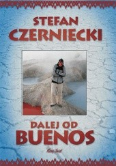 Okładka książki Dalej od Buenos Stefan Czerniecki