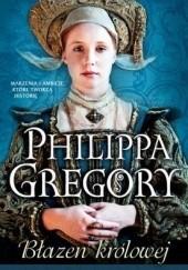 Okładka książki Błazen królowej Philippa Gregory