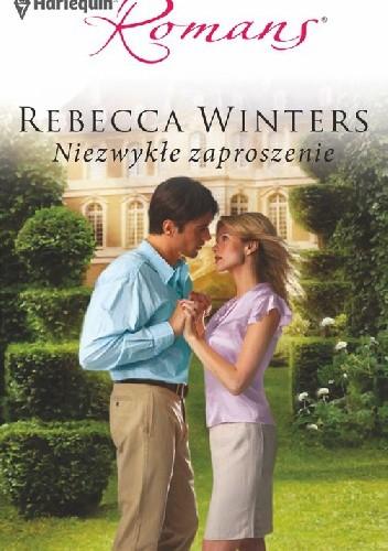 Okładka książki Niezwykłe zaproszenie Rebecca Winters