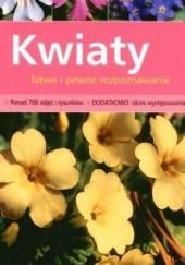 Okładka książki Kwiaty. Łatwe i pewne rozpoznawanie praca zbiorowa