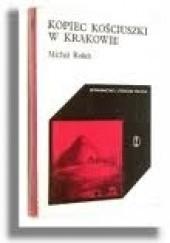 Okładka książki Kopiec Kościuszki w Krakowie