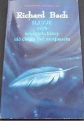 Okładka książki Iluzje czyli Człowiek, który nie chciał być mesjaszem