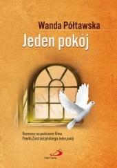 """Okładka książki Jeden pokój. Rozmowy na podstawie filmu Pawła Zastrzeżyńskiego """"Jeden pokój"""" Wanda Półtawska"""