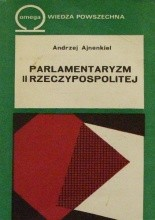 Okładka książki Parlamentaryzm II Rzeczypospolitej