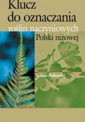 Okładka książki Klucz do oznaczania roślin naczyniowych Polski niżowej Lucjan Rutkowski
