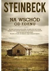 Okładka książki Na wschód od Edenu John Steinbeck