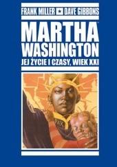 Okładka książki Martha Washington. Jej życie i czasy, wiek XXI. Frank Miller,Dave Gibbons