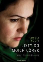 Okładka książki Listy do moich córek. Między terrorem a nadzieją Koofi Fawzia