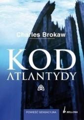 Okładka książki Kod Atlantydy Charles Brokaw