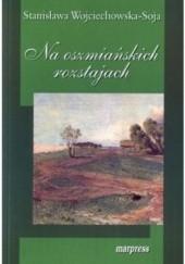 Okładka książki Na oszmiańskich rozstajach Stanisława Wojciechowska-Soja
