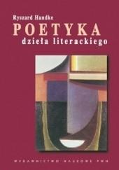 Okładka książki Poetyka dzieła literackiego Ryszard Handke