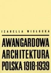 Okładka książki Awangardowa Architektura Polska 1918 -1939 Izabella Wisłocka