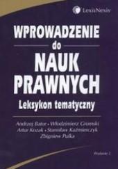 Okładka książki Wprowadzenie do nauk prawnych leksykon tematyczny Andrzej Bator,Włodzimierz Gromski,Artur Kozak