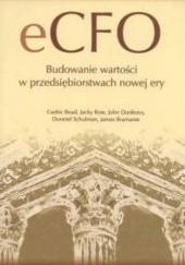 Okładka książki eCFO. Budowanie wartości w przedsiębiorstwach nowej ery C. Read,J. Ross,J. Dunleavy,D. Schulman