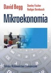 Okładka książki Mikroekonomia David Begg,Stanley Fischer,Rudiger Dornbus