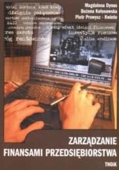 Okładka książki zarządzanie finansami przedsiębiorstwa Magdalena Dynus,Bożena Kołosowska,Piotr Prewys
