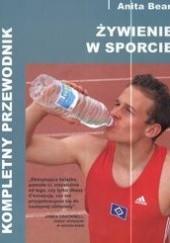 Okładka książki Żywienie w sporcie. Kompletny przewodnik Anita Bean
