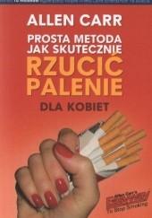 Okładka książki Prosta metoda jak skutecznie rzucić palenie - dla kobiet Allen Carr