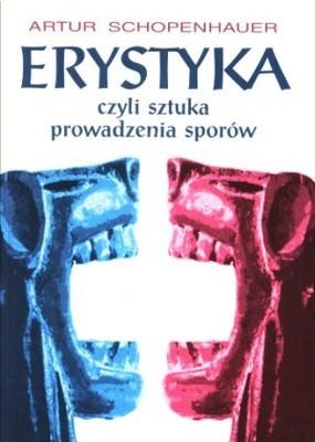 Okładka książki Erystyka, czyli sztuka prowadzenia sporów Arthur Schopenhauer