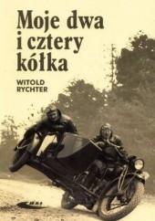 Okładka książki Moje dwa i cztery kółka Witold Rychter