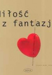 Okładka książki Miłość z fantazją Alexandra Berger,Andrea Ketterer