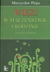 Okładka książki Więzi w małżeństwie i rodzinie Mieczysław Plopa