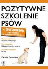 Okładka książki Pozytywne szkolenie psów Pamela Dennison