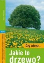 Okładka książki Czy wiesz jakie to drzewo? Bruno P. Kremer
