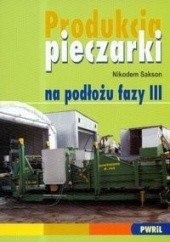 Okładka książki Produkcja pieczarki na podłożu fazy III Nikodem Sakson