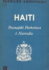 Okładka książki Haiti. Początki Państwa i Narodu Tadeusz Łepkowski