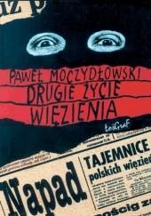 Okładka książki Drugie życie więzienia Paweł Moczydłowski