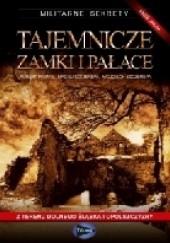 Okładka książki Tajemnicze zamki i pałace - część 2 Robert Primke,Maciej Szczerepa,Wojciech Szczerepa